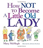 How Not to Become a Little Old Lady, Mary McHugh, 0740772333