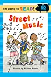 I'm Going to Read® (Level 1): Street Music (I'm Going to Read® Series)