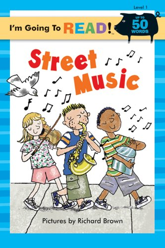 I'm Going to Read® (Level 1): Street Music (I'm Going to Read® Series) by Brand: Sterling