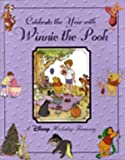 Celebrate the Year with Winnie the Pooh: A Disney Holiday Treasury
