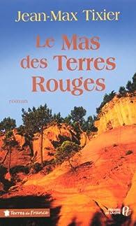 Le Mas des Terres Rouges par Jean-Max Tixier