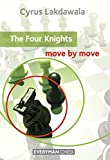 Four Knights: Move By Move-Cyrus Lakdawala