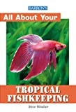 All About Tropical Fish Keeping (All About YourÂ...Series)
