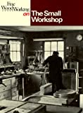 The Small Workshop, Fine Woodworking Magazine Editors, 0918804272