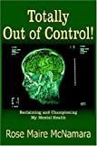 Totally Out of Control!, Rose Maire McNamara, 1418486132