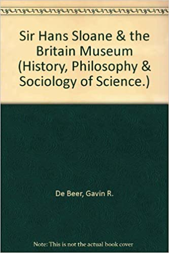 Read online Sir Hans Sloane & the Britain Museum (History, Philosophy & Sociology of Science.) PDF, azw (Kindle)