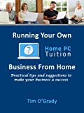 How to Run Your Own Home PC Tuition Business