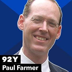 Paul Farmer with Claudia Dreifus Speech