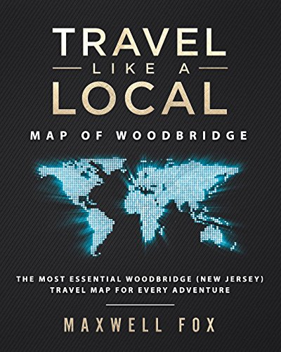 Travel Like a Local - Map of Woodbridge The Most Essential Woodbridge (New Jersey) Travel Map for Every Adventure [Fox, Maxwell] (Tapa Blanda)