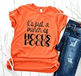 It's Just a Bunch of Hocus Pocus Halloween Shirts for Women-You Choose Design Color