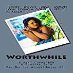 Worthwhile: A Real Curvy BBW & Admirer Tale |  Pay Day the Author/Julian Hill