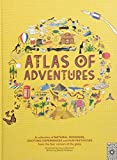 Atlas of Adventures: A collection of natural wonders, exciting experiences and fun festivities from the four corners of the globe