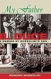 My Father - Il Duce, Romano Mussolini, 0967007682