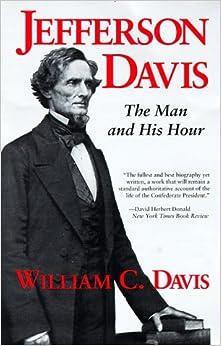 Jefferson Davis: The Man and His Hour Critical Essays