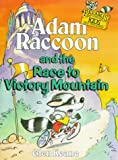 Adam Raccoon and the Race to Victory Mountain, Glen Keane, 0781430097