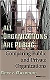 All Organizations are Public: Comparing Public and Private Organizations