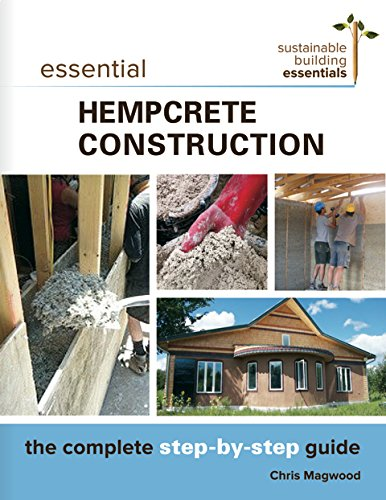 Download Essential Hempcrete  Construction: The Complete Step-by-Step Guide (Sustainable Building Essentials Series) PDF