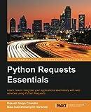 Python Requests Essentials By Rakesh Vidya Chandra (2015-06-30)