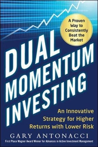 Dual Momentum Investing: An Innovative Strategy for Higher Returns with Lower - Manage Returns