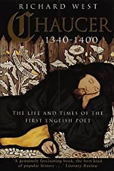 Chaucer 1340-1400: The Life and Times of the First English Poet