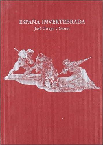 España Invertebrada: Amazon.es: Ortega Y Gasset: Libros