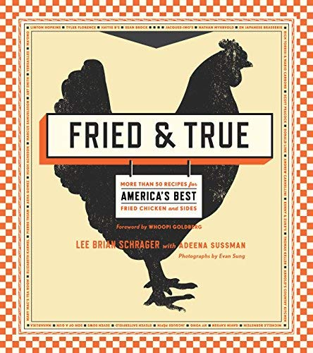 Lee Brian Schrager Fried & True: More than 50 Recipes for America's Best Fried Chicken and Sides (Paperback) - Common