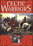 Celtic Warriors: The armies of one of the first great peoples in Europe
