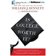 Is College Worth It?: A Former United States Secretary of Education and a Liberal Arts Graduate Expose the Broken...