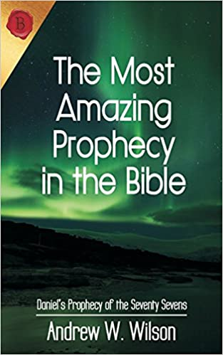 Book The Most Amazing Prophecy in the Bible: Daniel's Prophecy of the Seventy Sevens