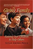 img - for The Giving Family: Raising Our Children to Help Others book / textbook / text book