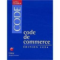 Code de commerce : Edition 2004 (ancienne édition)