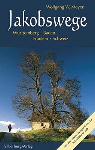 Jakobswege. Württemberg, Baden, Franken, Schweiz