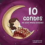 Dix contes pour les tout petits (Les plus beaux contes pour enfants) | Hans Christian Andersen,Charles Perrault, Frères Grimm