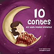 Dix contes pour les tout petits (Les plus beaux contes pour enfants)   Hans Christian Andersen,  Frères Grimm, Charles Perrault