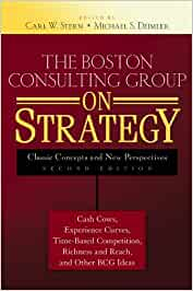The Boston Consulting Group on Strategy: Classic Concepts and New Perspectives: Amazon.es: Carl W. Stern, Michael S. Deimler: Libros en idiomas extranjeros