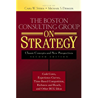 The Boston Consulting Group on Strategy: Classic Concepts and New Perspectives (English Edition)