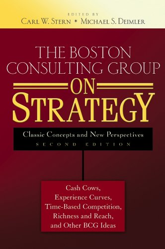 The Boston Consulting Group on Strategy: Classic Concepts and New Perspectives (Best Strategy Consulting Firms)
