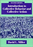 Introduction to Collective Behavior and Collective Action, Miller, David L., 1577661052