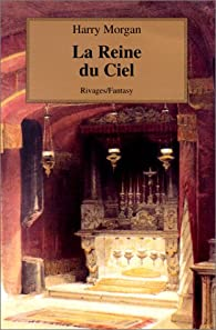 La Reine du ciel par Harry Morgan