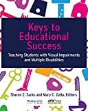 img - for Keys to Educational Success: Teaching Students with Visual Impairments and Multiple Disabilities book / textbook / text book