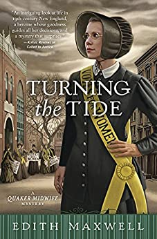 Turning the Tide (A Quaker Midwife Mystery) by [Maxwell, Edith]