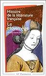 Histoire de la litterature française - le moyen age par Payen