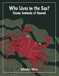 Who Lives in the Sea? Ocean Animals of Hawaii by Monika Mira (2012-11-27)