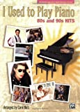 I Used to Play Piano -- 80s and 90s Hits, Matz, Carol, 0739055895
