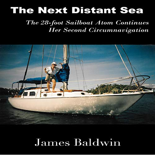 Pdf Outdoors The Next Distant Sea: The 28-Foot Sailboat Atom Continues Her Second Circumnavigation