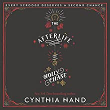 The Afterlife of Holly Chase Audiobook by Cynthia Hand Narrated by Erin Spencer