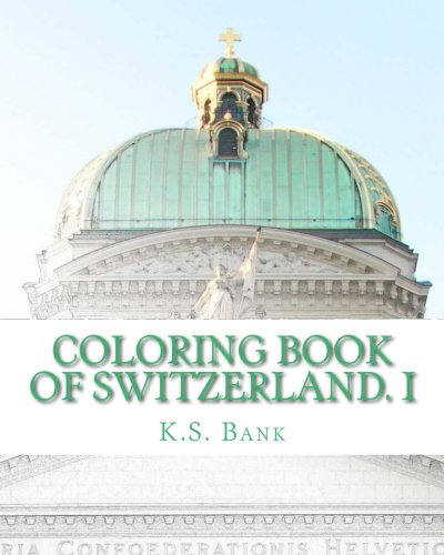 Coloring Book of Switzerland. I (Volume 1)