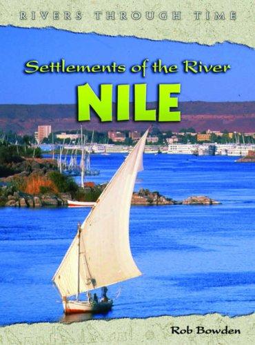 Read Online Settlements River Nile (Rivers Through Time) pdf