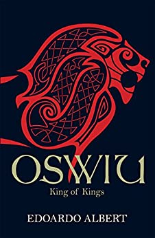 Oswiu: King of Kings (The Northumbrian Thrones) by [Albert, Edoardo]