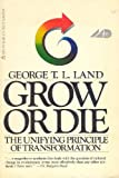 Grow or Die: The Unifying Principle of Transformation